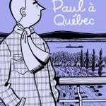 Paul à Québec, de Michel Rabagliati: le plus récent d
