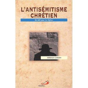 L'antisémitisme chrétien - Gérald Caron