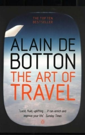 Art of Travel - Alain de Botton